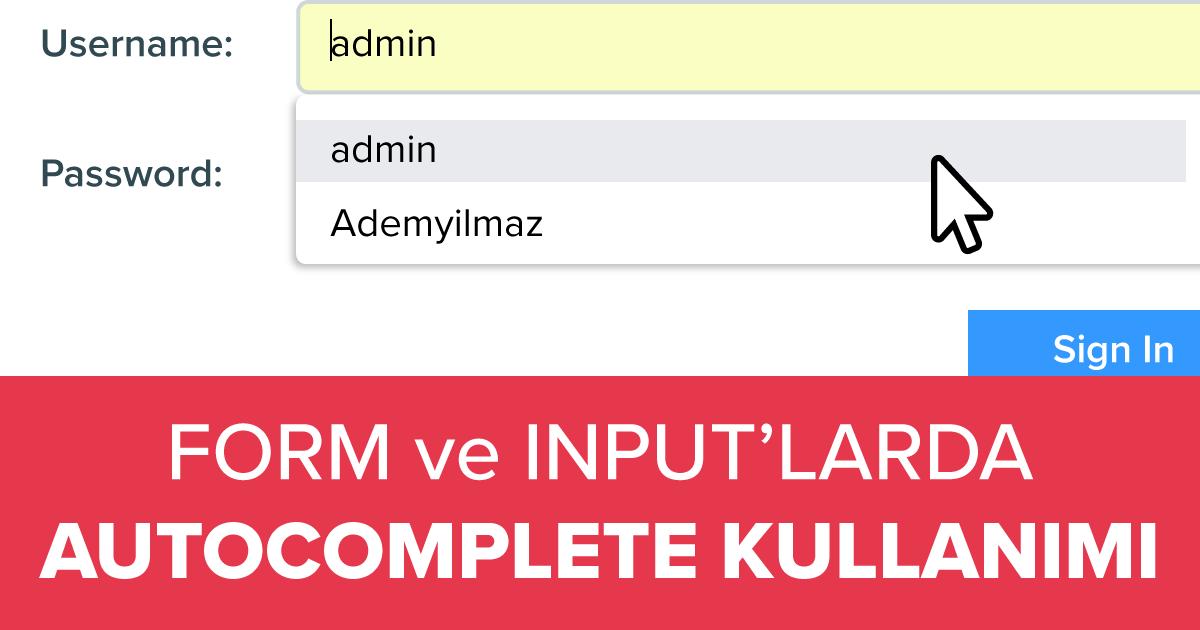 Form ve Input Elemanlarında Autocomplete Kullanımı